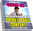 How To Cash In With Your Own Private Label Content
