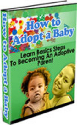 Product picture How to Adopt a Baby