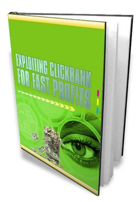 Product picture Exploiting Clickbank For Fast Profits